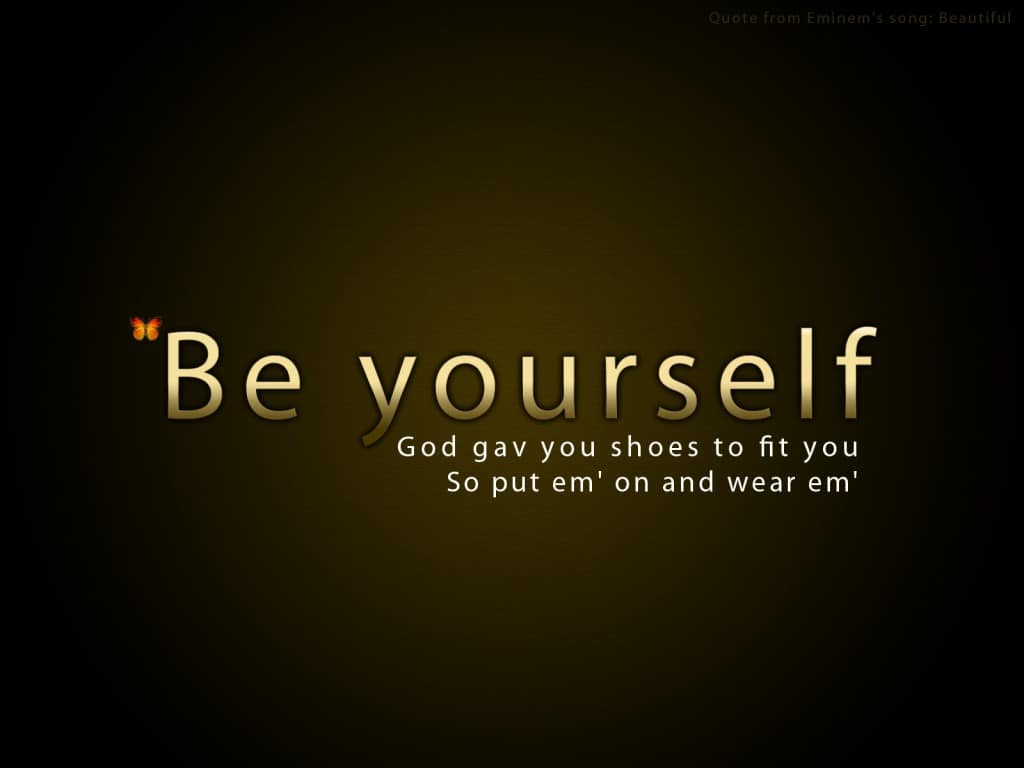Be yourself by D BH